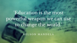 [Education is the mose 