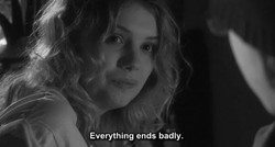 Everything ends badly.