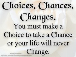 Choices, Chances,