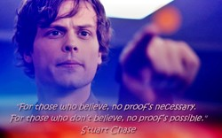 'For those who believe, no proof's necessary. 