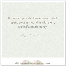 If you want your children to turn out well, 