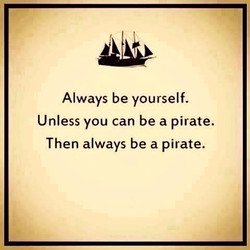 Always be yourself. 