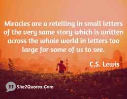 Miracles are a retelling in small letters 