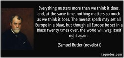 Everything matters more than we think it does, 