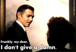 Frankly, my dear, 