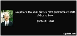 Except for a few small presses, most publishers are north 