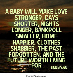 A BABY WILL MAKE LOVE 