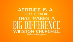 ATTITUDE IS A 