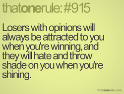 Losers with opinions will 