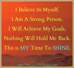 I Believe In Myself. 