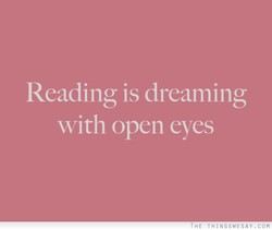 Reading is dreamino• 