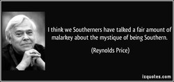 I think we Southerners have talked a fair amount of 