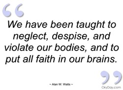 We have been taught to 