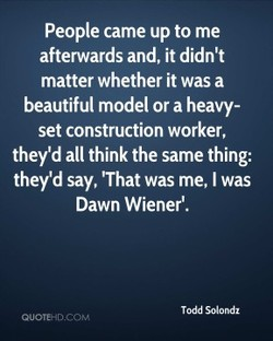 People came up to me 