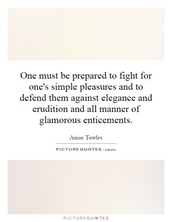 One must be prepared to fight for 