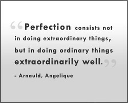 Perfection consists not 