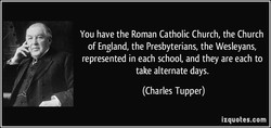 You have the Roman Catholic Church, the Church 