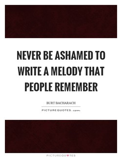 NEVER BE ASHAMED TO 