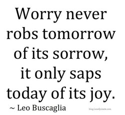 Worry never 