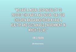 PROTECT THE EARTH AND ENSURE THAT OUR 