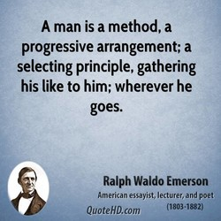 A man is a method, a 