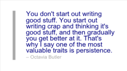 You don't start out writing 