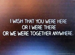 I WISH THAT YOU WERE HERE 