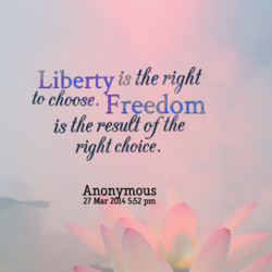 Liberty is the right 