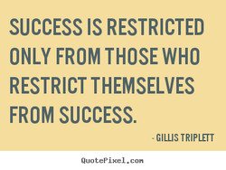 SUCCESS IS RESTRICTED 