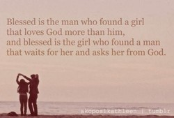 Blessed is the man who found a girl