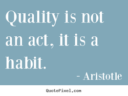 Quality is not 