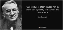 Our fatigue is often caused not by 