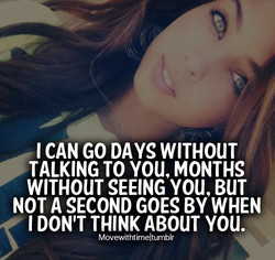 I CAN GO DAYS WITHOUT 