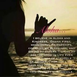 I BELIEVE IN ALOHA AND 