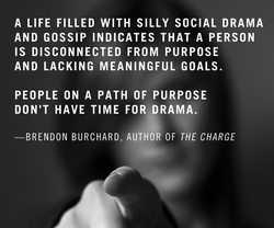 A LIFE FILLED WITH SILLY SOCIAL DRAMA 