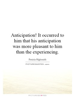 Anticipation! It occurred to 