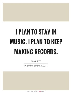 I PLAN TO STAY IN 
