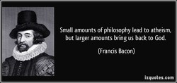 Small amounts of philosophy lead to atheism, 