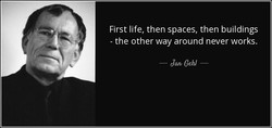 First life, then spaces, then buildings 