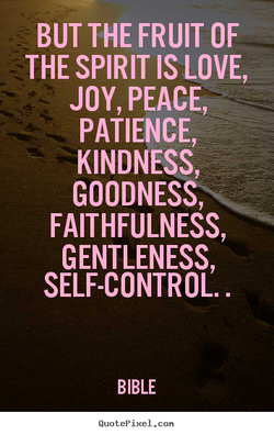 BUT THE FRUIT OF 