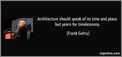 Architecture should speak of its time and place, 