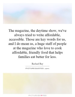 The magazine, the daytime show, we've 