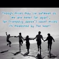 Though miles may •lie between us 