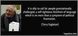 It is silly to call fat people gravitationally 