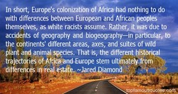 In short, Europe's colonizatibn of Africæhad nothing to do 