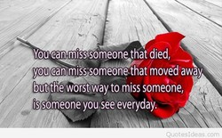 You can miss someone that died, 
