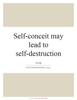Self-conceit may