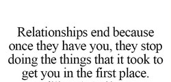 Relationships end because 