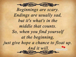 Beginnings are scary. 