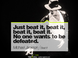 Just beat it beat it,